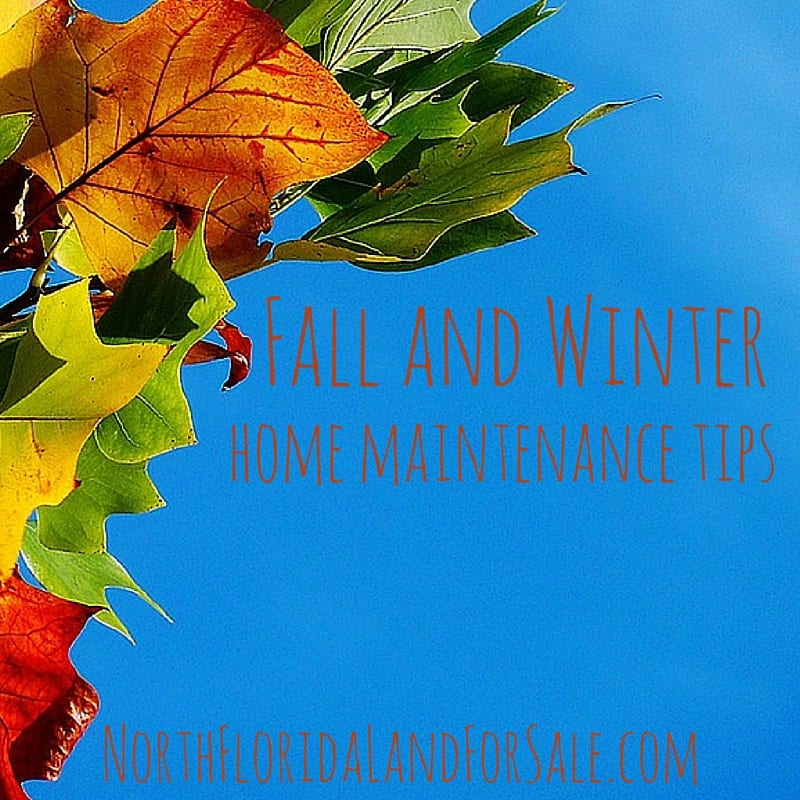 fall and winter home maintenance tips - north florida land for sale